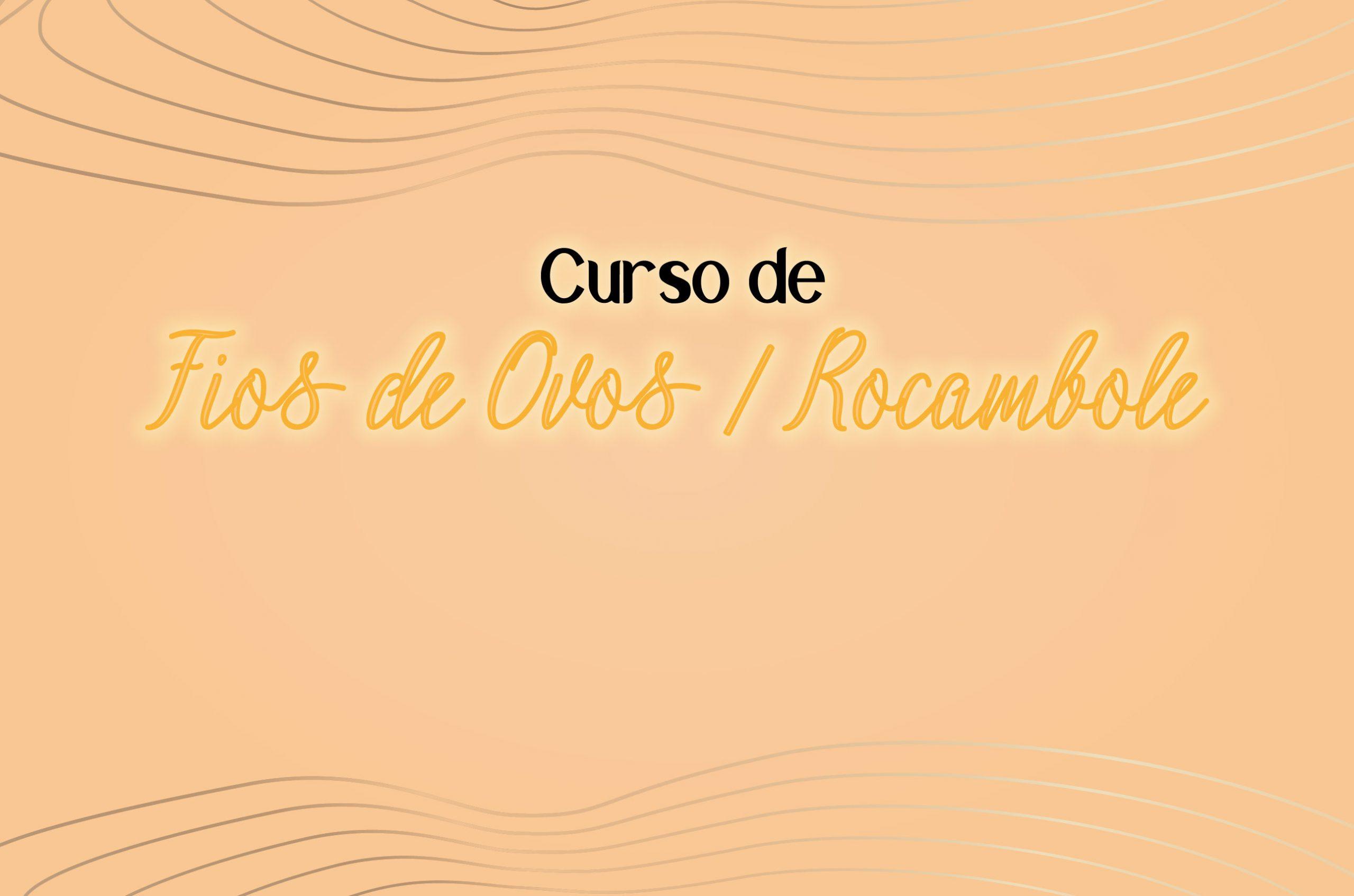 Curso de Fios de Ovos e Rocambole abre inscrições nesta quarta (04)
