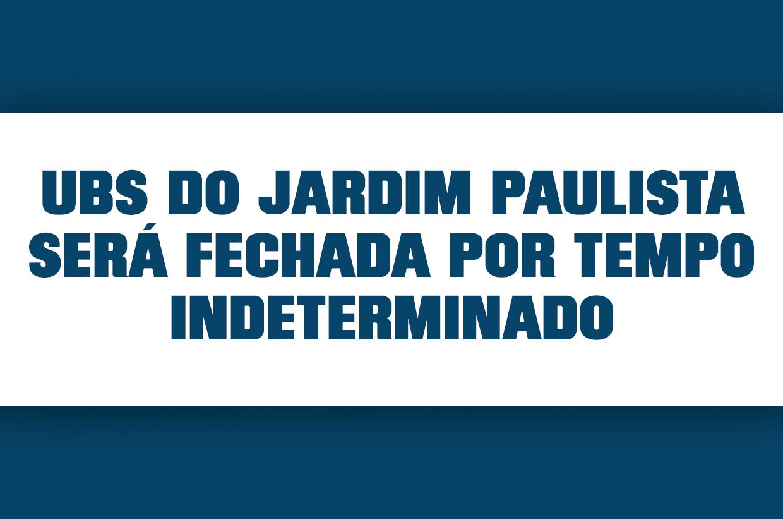 UBS do Jardim Paulista será fechada por tempo indeterminado