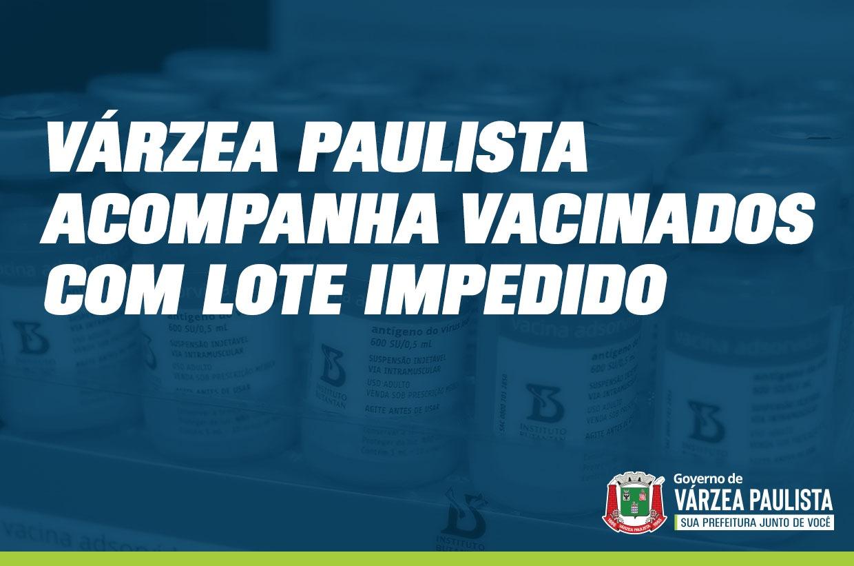 Várzea Paulista acompanha vacinados com lote impedido e não houve notificação de reação adversa até agora