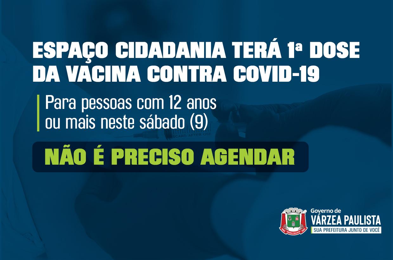 Espaço Cidadania terá primeira dose da vacina contra Covid-19 para público 12+ neste sábado (9), sem agendamento