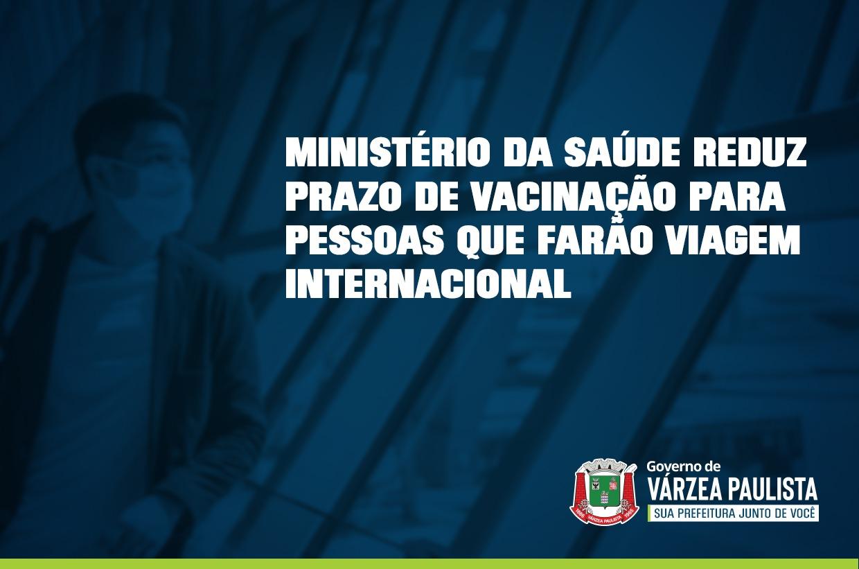 Ministério da Saúde reduz prazo de vacinação para pessoas que farão viagem internacional
